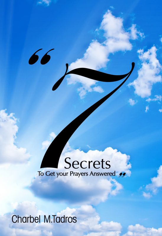 7 Secrets to Get your Prayers Answered