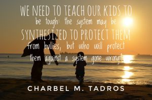 We need to teach our kids to be tough: the system may be synthesized to protect them from bullies, but who will protect them against a system gone wrong?